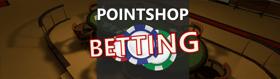 Pointshop Betting System