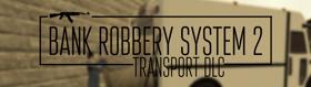 DarkRP Bank Robbery 2 - Transport DLC