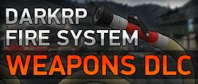 DarkRP Fire System - Weapons DLC