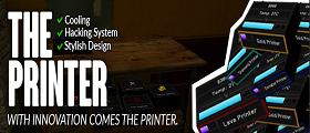 The Printer (Upgrades, Overheating, Hacking & Custom Models)