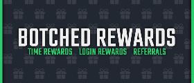 Botched Rewards 🎁 - Login/Time/Referral Rewards