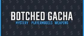Botched Gacha 🃏 - Unboxing/Mystery/Gacha System