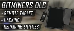 Bitminers - DLC #1 (Remote Tablet, Hacking & Repairing Entities)