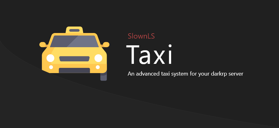 🚖 SlownLS - Taxi | An advanced taxi system