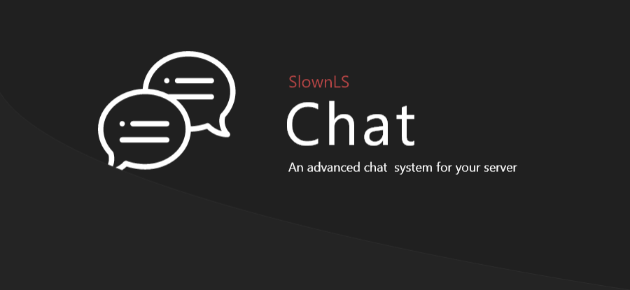 💬 SlownLS - Chat | An advanced chat system